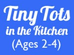 Tiny Tots in the Kitchen